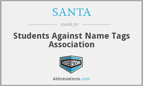 SANTA - Students Against Name Tags Association