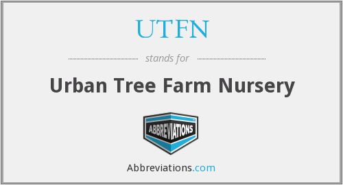 UTFN - Urban Tree Farm Nursery