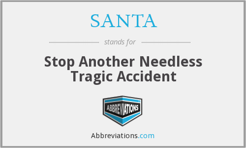 SANTA - Stop Another Needless Tragic Accident