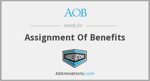 AOB - Assignment Of Benefits