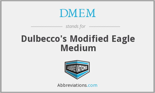 DMEM - Dulbecco's Modified Eagle Medium