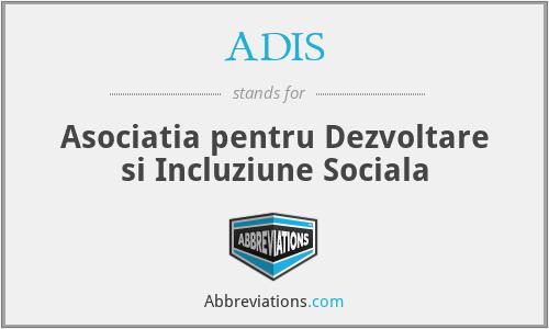 ADIS - Asociatia pentru Dezvoltare si Incluziune Sociala