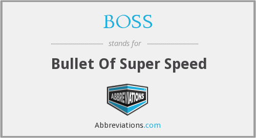 BOSS - Bullet Of Super Speed