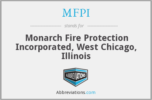 MFPI - Monarch Fire Protection Incorporated, West Chicago, Illinois