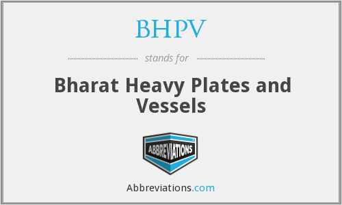 BHPV - Bharat Heavy Plates and Vessels