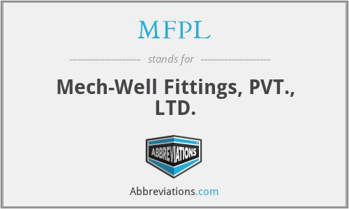 MFPL - Mech-Well Fittings, PVT., LTD.