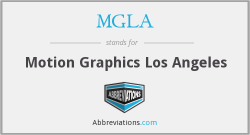 MGLA - Motion Graphics Los Angeles