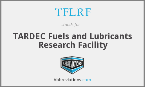 TFLRF - TARDEC Fuels and Lubricants Research Facility