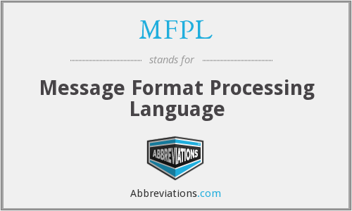 MFPL - Message Format Processing Language