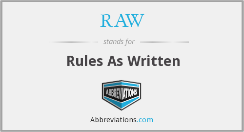RAW - Rules As Written