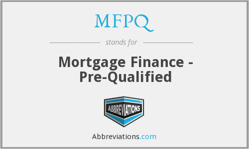 MFPQ - Mortgage Finance - Pre-Qualified
