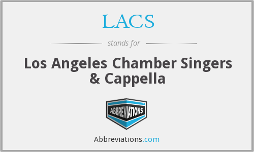 LACS - Los Angeles Chamber Singers & Cappella