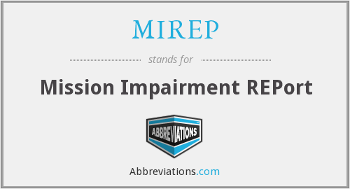 MIREP - Mission Impairment REPort
