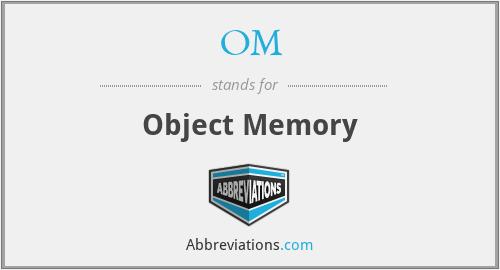 OM - Object Memory