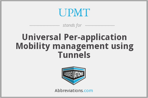 UPMT - Universal Per-application Mobility management using Tunnels