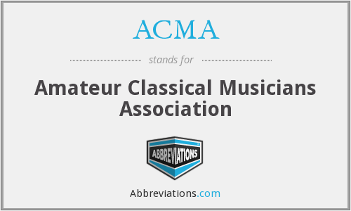 ACMA - Amateur Classical Musicians Association