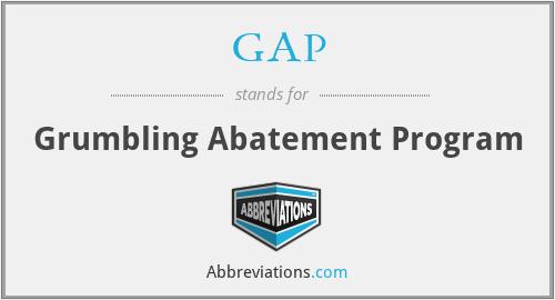 GAP - Grumbling Abatement Program