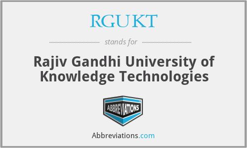 RGUKT - Rajiv Gandhi University of Knowledge Technologies
