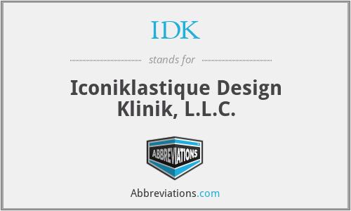 IDK - Iconiklastique Design Klinik, L.L.C.