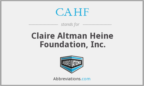 CAHF - Claire Altman Heine Foundation, Inc.