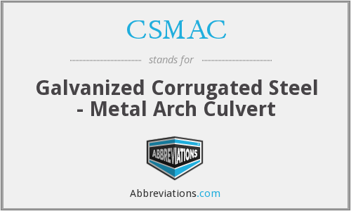 CSMAC - Galvanized Corrugated Steel - Metal Arch Culvert
