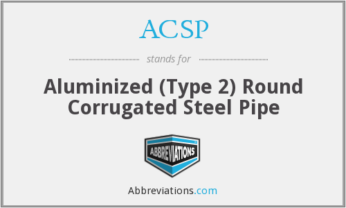 ACSP - Aluminized (Type 2) Round Corrugated Steel Pipe