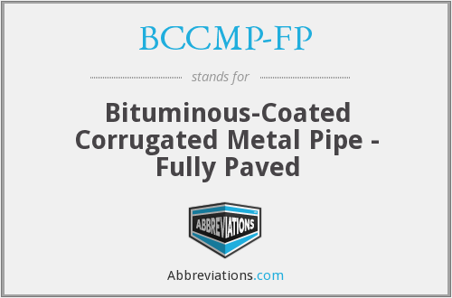 BCCMP-FP - Bituminous-Coated Corrugated Metal Pipe - Fully Paved