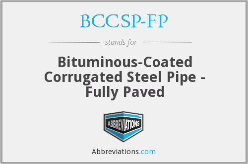 BCCSP-FP - Bituminous-Coated Corrugated Steel Pipe - Fully Paved