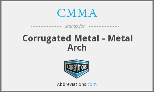 CMMA - Corrugated Metal - Metal Arch