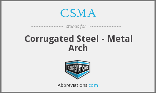 CSMA - Corrugated Steel - Metal Arch