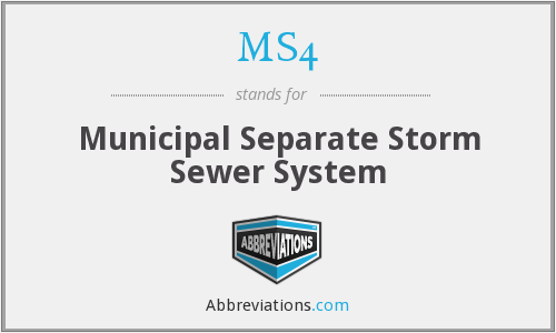 MS4 - Municipal Separate Storm Sewer System