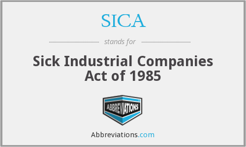SICA - Sick Industrial Companies Act of 1985