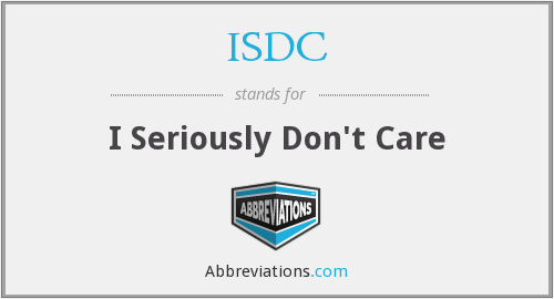 ISDC - I Seriously Don't Care