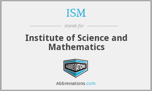 ISM - Institute of Science and Mathematics