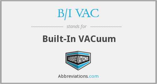 What does B/I VAC stand for?
