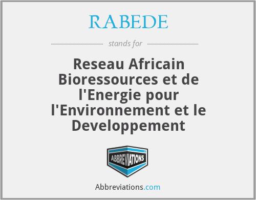 RABEDE - Reseau Africain Bioressources et de l'Energie pour l'Environnement et le Developpement