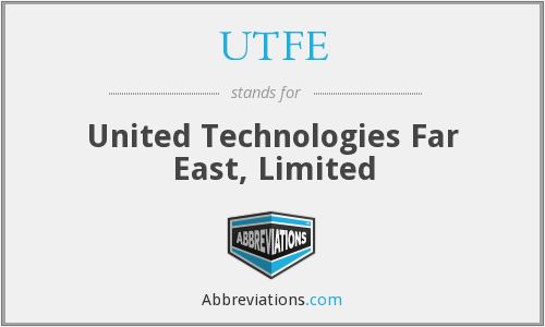 UTFE - United Technologies Far East, Limited
