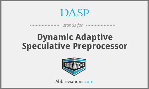 DASP - Dynamic Adaptive Speculative Preprocessor