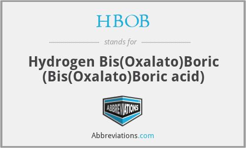 HBOB - Hydrogen Bis(Oxalato)Boric (Bis(Oxalato)Boric acid)
