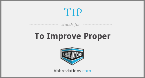 TIP - To Improve Proper