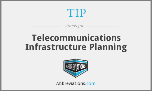 TIP - Telecommunications Infrastructure Planning