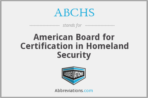 ABCHS - American Board for Certification in Homeland Security
