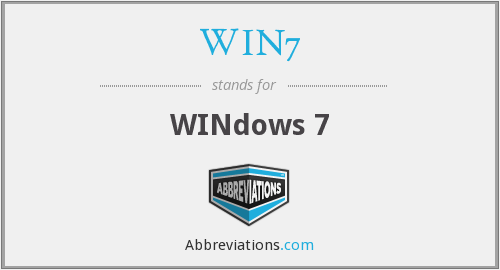 What does WIN7 stand for?