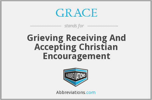 GRACE - Grieving Receiving And Accepting Christian Encouragement