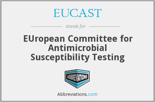 EUCAST - EUropean Committee for Antimicrobial Susceptibility Testing