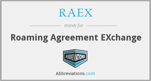 RAEX - Roaming Agreement EXchange