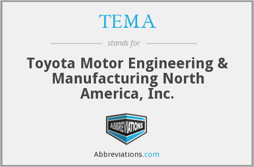 TEMA - Toyota Motor Engineering & Manufacturing North America, Inc.