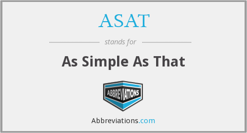 ASAT - As Simple As That