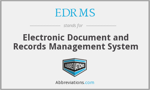 EDRMS - Electronic Document and Records Management System