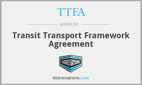 TTFA - Transit Transport Framework Agreement